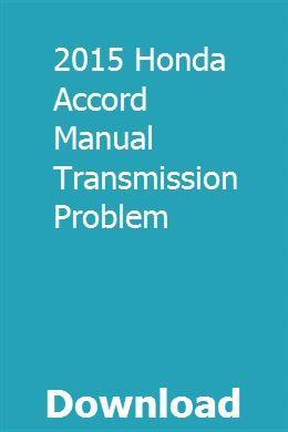 2015 Honda Accord Manual Transmission Problem Honda Accord Manual Transmission 2015 Toyota Camry