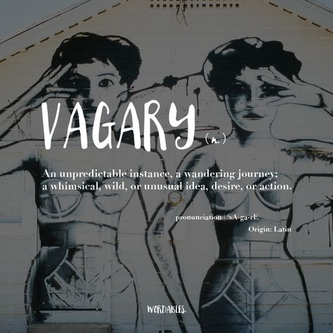 When a vagary takes hold of a person who has not been flexing their creative muscles they tend to dismiss it as 'not sensible' or a 'waste of time'. Creative people know when to follow a whim and see where it takes them.
