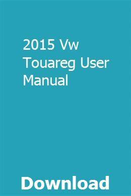 2015 Vw Touareg User Manual Owners Manuals Repair Manuals Car Key Programming
