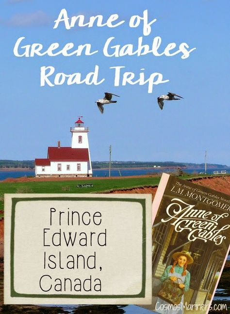 Anne of Green Gables Road Trip, Prince Edward Island | CosmosMariners.com