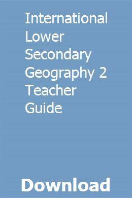 International Lower Secondary Geography 2 Teacher Guide