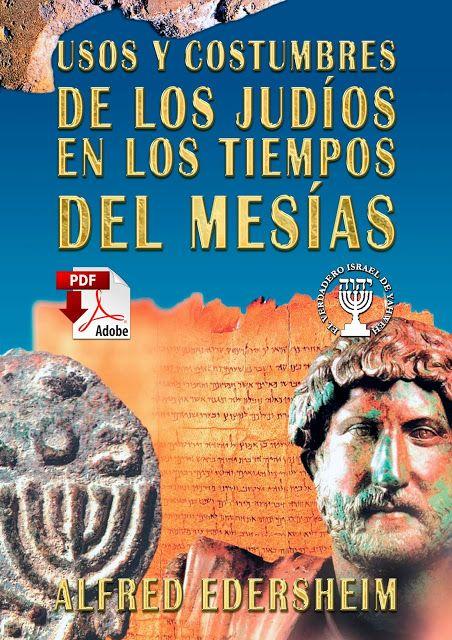 El Verdadero Israel De Yahweh Usos Y Costumbres De Los Judíos En Los Tiempos Del Mesías De Alfred Ede Judios Libros Cristianos Pdf Descargar Libros Cristianos