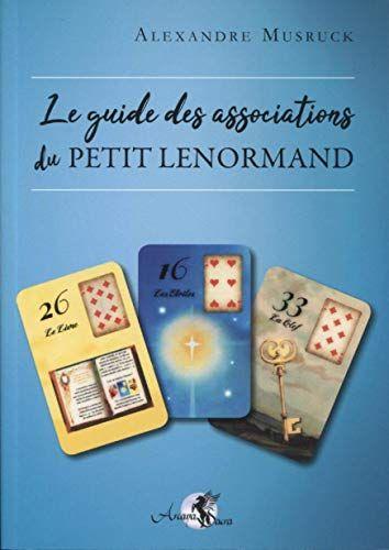 Telecharger Le Guide Des Associations Du Petit Lenormand Pdf Par Alexandre Musruck Telecharger Votre Fichier Ebook Mainte Telechargement Gratuit Livre Ebook