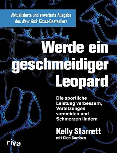 Werde Ein Geschmeidiger Leopard C Aktualisierte Und Erweiterte Ausgabe Die Sportliche Leistung Verbessern Verletzungen Yoga And More Leopard Gutes Training
