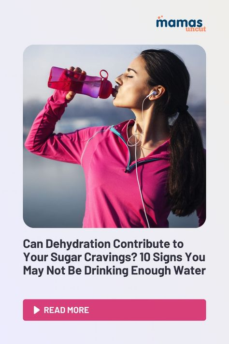 Are you craving sugar because of dehydration? 10 signs you not drinking enough water.
