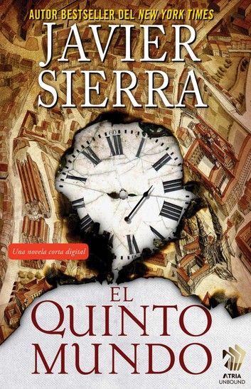 El Quinto Mundo Ebook By Javier Sierra Rakuten Kobo Presentaciones De Libros Walter Riso Libros Gratis Libros Gratis Epub