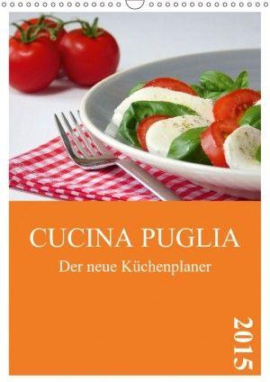 Cool CUCINA PUGLIA Der neue K chenplaner Planer NEU CUCINA PUGLIA K chenplaner Pinterest Cucina