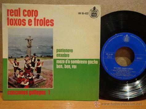 REAL CORO TOXOS E FROLES. CANCIONES GALLEGAS 1. EP / HISPAVOX - 1963. CALIDAD LUJO. ****/****