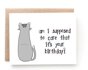 Cat Birthday Card Funny Birthday Card Birthday Card From The Cat Pet Humor Funny Ca Cat Birthday Card Cat Birthday Cards Funny Happy Birthday Cat Cards
