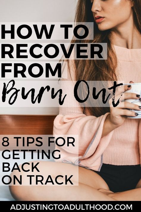 How to Recover From Burnout: 8 Tips for Getting Back on Track