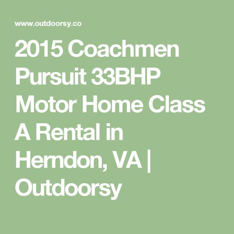 2015 Coachmen Pursuit 33bhp Motor Home Class A Rental In Herndon