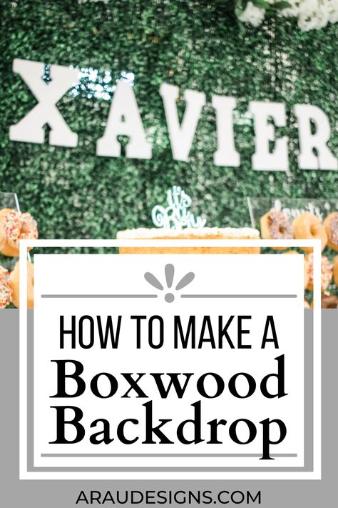 Learn How to Make A DIY Boxwood Backdrop That Stands Out by AraUDesigns DIY for Wedding, Baby, and Home Decor. Make this stand you and your guests will love. Great for any party, baby showers, for a photography shoot, for a birthday event…the skies the limit! A beautiful addition to any DIY party. Add flowers to bring texture into your greenery background. This is an easy DIY you can even make at home. Visit AraUDesigns.com for details and more DIY ideas! #araudesigns #backdrop #howtomake #DIY