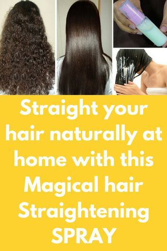 Straight Your Hair Naturally At Home With This Magical Hair Straightening Spray A Very Simple Hair Straightening Spray Natural Hair Styles Straightening Spray