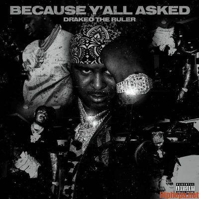 Download Album Drakeo The Ruler Because Yall Asked Zip File Best Rapper Album Ruler