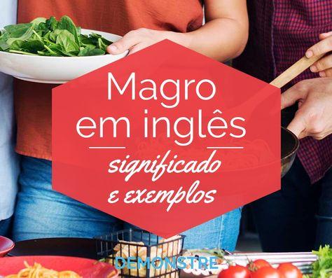 Magro Em Inglês - Significado E Exemplos   Magra, Ingleses, Atividades  educativas