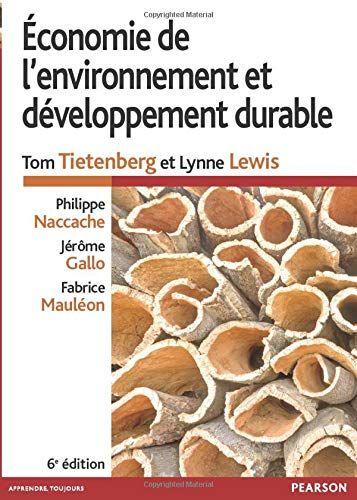 Telecharger Economie De L Environnement Et Du Developpement Durable Pdf Par Tom Tietenberg Lynne Lewis Tel Telechargement Developpement Durable Pdf Gratuit