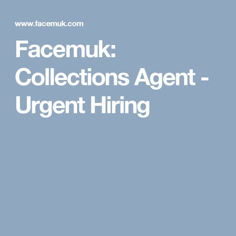 facemuk collections agent urgent hiring jobs pinterest collection agent