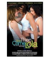 and then came lola full movie free online