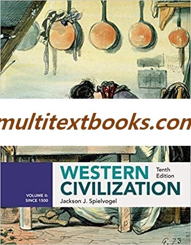 Western Civilization Volume II Since 1500 10th Edition By