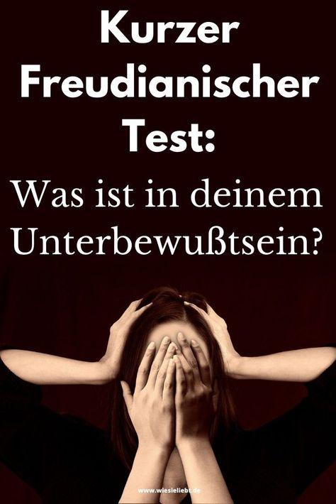 Kurzer Freudianischer Test: Was ist in deinem Unterbewußtsein? - Wie Sie Liebt