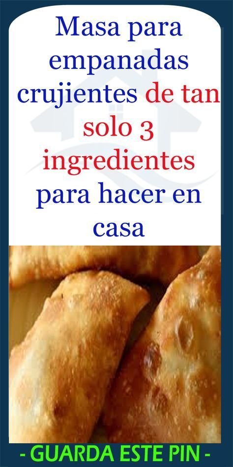 Masa Para Empanadas Crujientes De Tan Solo 3 Ingredientes Para Hacer En Casa Masa R Masa Para Empanadas Fritas Masa Casera Para Empanadas Receta De Empanadas
