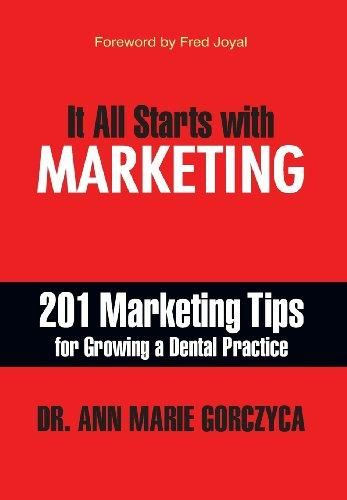 It All Starts with Marketing: 201 Marketing Tips for Growing a Dental Practice - Default