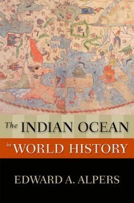 The Indian Ocean In World History By Edward A Alpers Indian Ocean World History World History Book