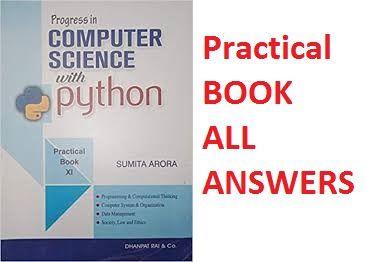 Class 11 Computer Science Python Practical Book Solution Of Sumita Arora Gupta Mechanical Computer Science Science Textbook Computer Coding
