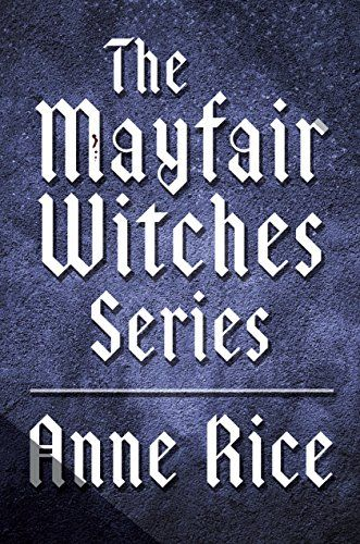 The Mayfair Witches Series 3-Book Bundle: Witching Hour, Lasher, Taltos (Lives of Mayfair Witches) by Anne Rice