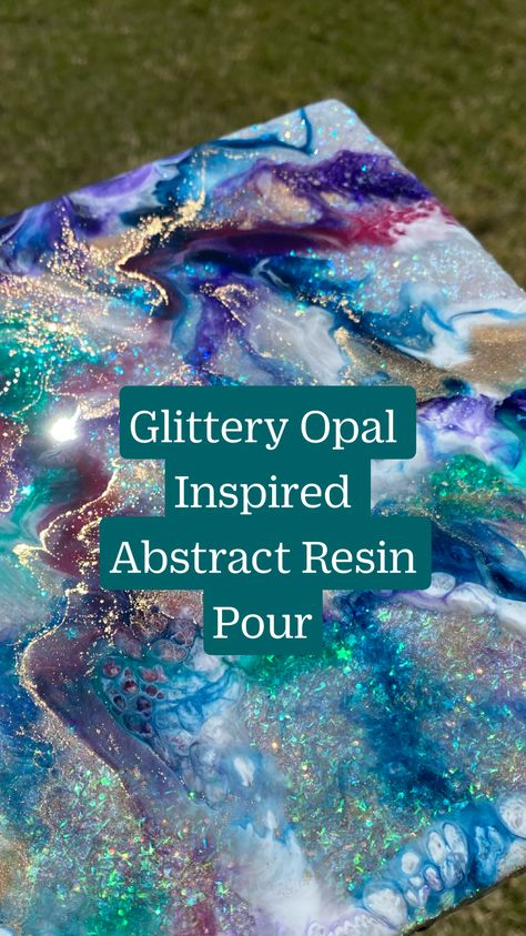 Glittery Opal Inspired Abstract Resin Pour