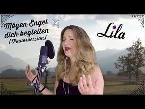 Mögen Engel Dich Begleiten Trauerversion Gesungen Von Lila