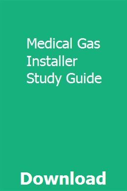 Medical Gas Installer Study Guide Study Guide Medical Study