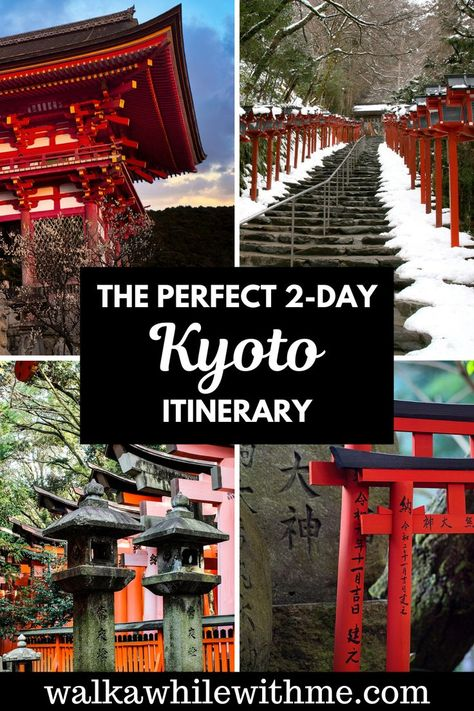 The Perfect 2-Day Kyoto Itinerary (Updated 2021)