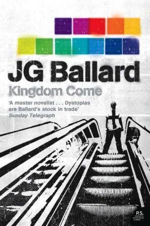 Kingdom Come By Jg Ballard Kingdom Come Ballard Kingdom