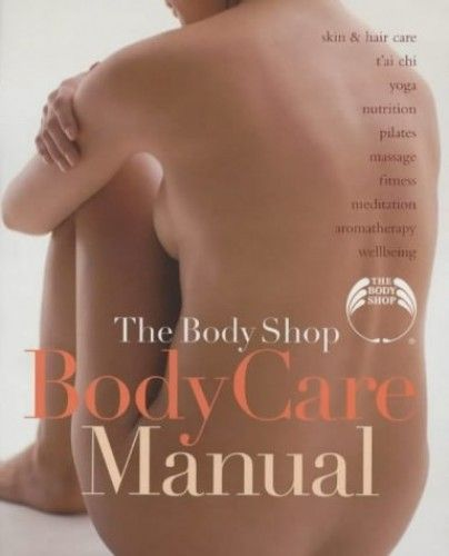The body shop body care manual (2003 edition)   open library.