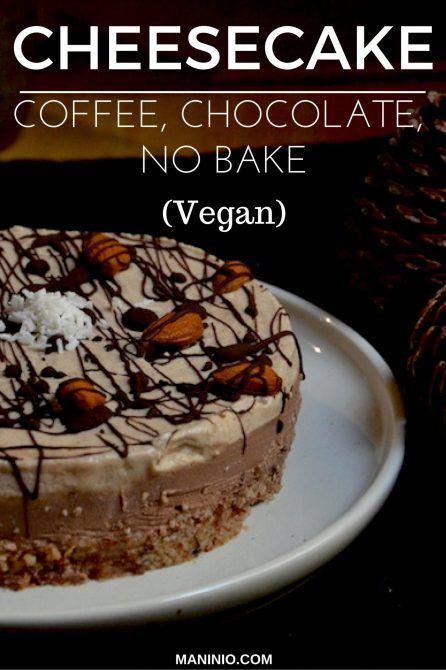No Bake Chocolate Coffee Cheesecake Recipe Baking Vegan Sweets Desserts