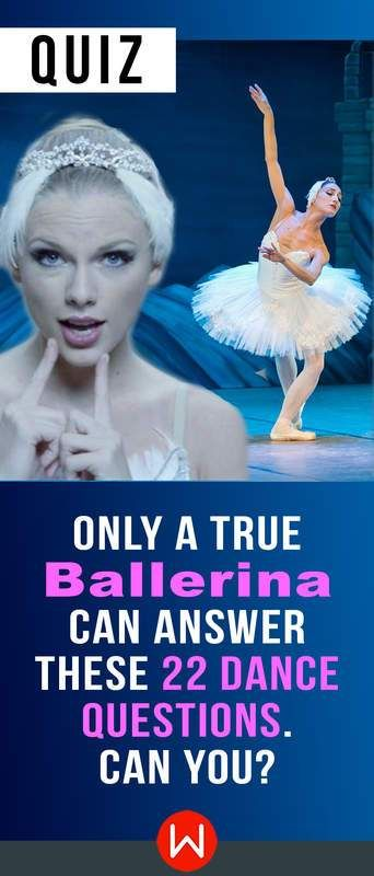Quiz: Only A True Ballerina Can Answer These 22 Dance