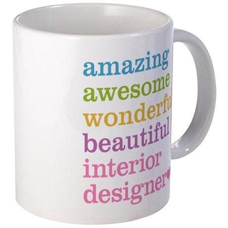 Interior Designer 11 Oz Ceramic Mug Interior Designer Mugs By Oddmatter Cafepress Therapist Gifts Mugs Unique Coffee Mugs