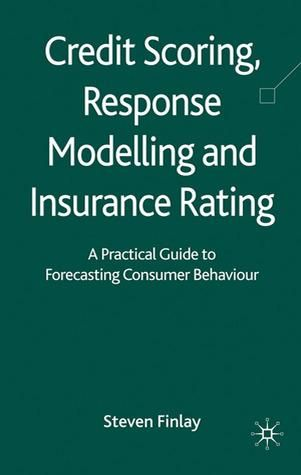 Pdf Credit Scoring Response Modelling And Insurance Rating A Practical Guide To Forecasting Consumer Behaviour B Consumer Behaviour Credit Score Money Book