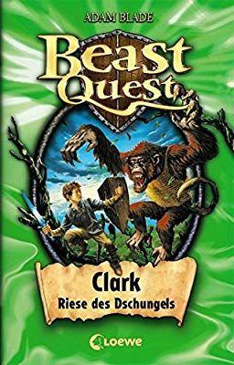 Beast Quest Clark Riese Des Dschungels Band 8 Amazon De Adam Blade Petra Wiese Bucher Kinderbuchreihe Beast Kinderbucher