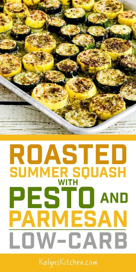 Roasted Summer Squash with Pesto and Parmesan – Kalyn's Kitchen