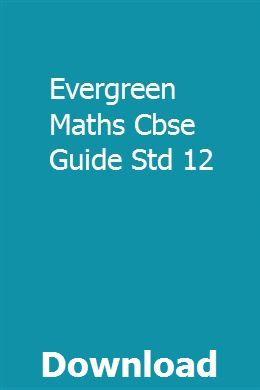 Evergreen Maths Cbse Guide Std 12 Coding Math Manual