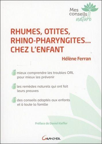 Rhumes, otites, rhino-pharyngites... chez l'enfant (Broché ...
