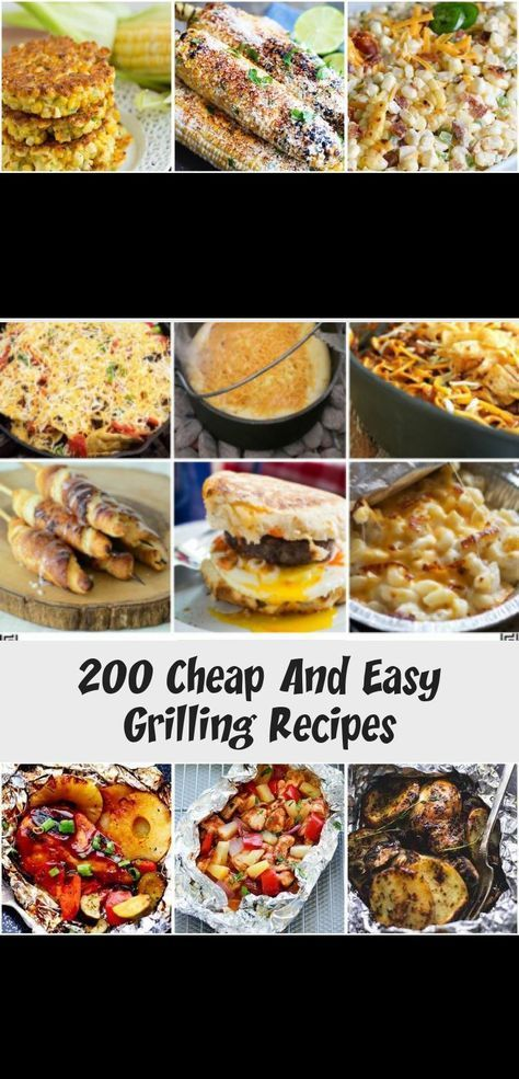 200 Cheap And Easy Grilling Recipes Summer Grilling Food Recipes Dinner Asian Food Recipes Cheap Chinese Fo Easy Grilling Recipes Easy Grilling Recipes
