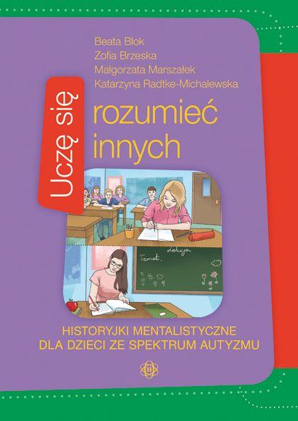 Ucze Sie Rozumiec Innych Historyjki Mentalistyczne Dla Dzieci Ze Spektrum Autyzmu Book Cover Kids Asd