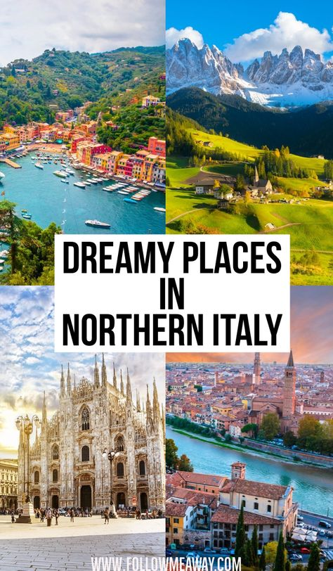 10 Stunningly Beautiful Places You Must Visit In Northern Italy - Follow Me Away
