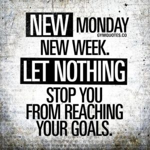 Monday Quotes Monday Motivation Quotes To Start Your Week Happy Monday Monday Fitness Motivation Quotes Inspiration Fitness Motivation Quotes Body Quotes