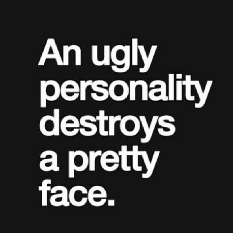 Just remember this whenever you are ugly to someone to their face or behind their back.  I'd like to say that you know who you are. . . and you are no barbie.