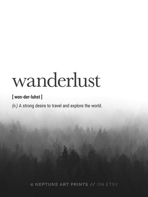 Wanderlust Definition - A strong desire to travel and explore the world. Printable art is an easy and affordable way to personalize your home or office. You can print from home, your local print shop, or upload the files to an online printing service a