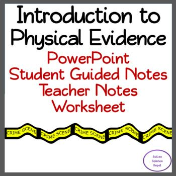 Introduction To Physical Evidence Powerpoint Student Guided Notes Worksheet Student Guide Guided Notes Teacher Notes